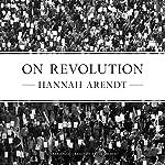 On Revolution | Hannah Arendt