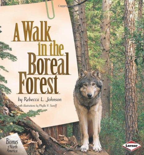 A Walk in the Boreal Forest (Biomes of North America (Carolrhoda))
