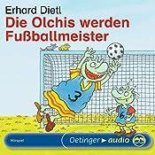Die Olchis werden Fußballmeister | Erhard Dietl
