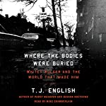 Where the Bodies Were Buried: Whitey Bulger and the World That Made Him | T. J. English