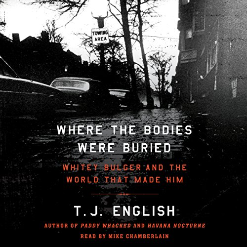 Where the Bodies Were Buried: Whitey Bulger and the World That Made Him Audiobook [Free Download by Trial] thumbnail