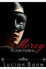 Mercy: A Dark Erotica Kindle Edition