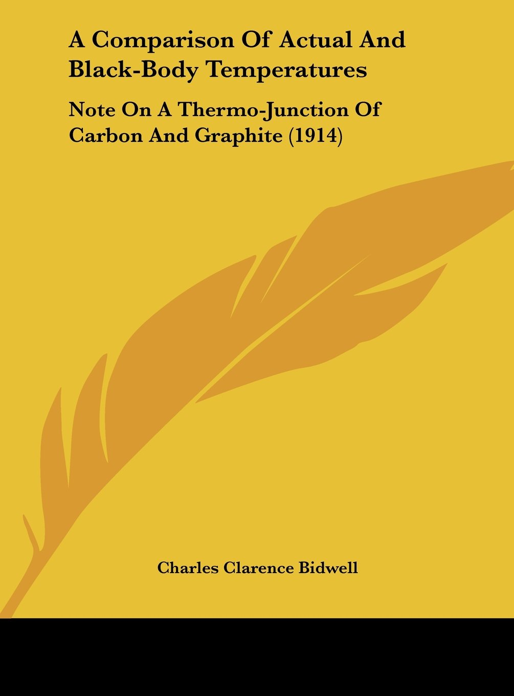 A Comparison Of Actual And Black-Body Temperatures: Note On A Thermo-Junction Of Carbon And Graphite (1914) pdf epub