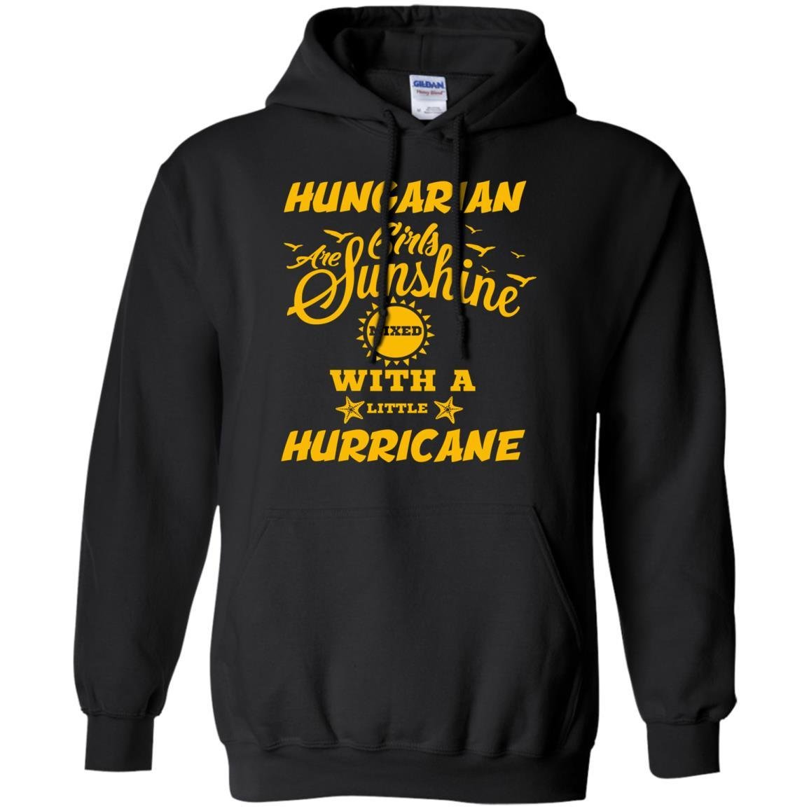 Hungarian Hoodie FavoryStore Hungarian Girls Are Sunshine Mixed With A Little Shirt