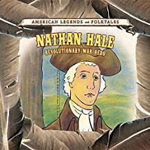 Nathan Hale: Revolutionary War Hero