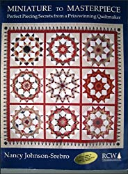 Miniature to Masterpiece: Perfect Piecing Secrets from A          Prizewinning Quiltmaker