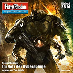 Im Netz der Kyberspinne (Perry Rhodan 2814) Hörbuch