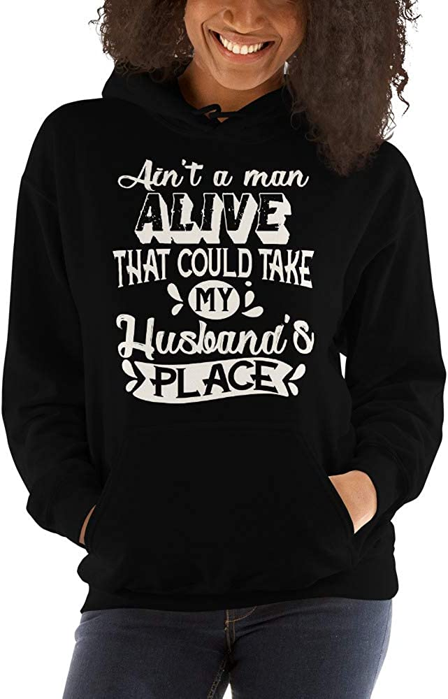 TEEPOMY Aint A Man Alive That Could Take My Husbands Place Unisex Hoodie