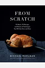 From Scratch: 10 Meals, 150 Recipes, and Dozens of Techniques You Will Use Over and Over Hardcover