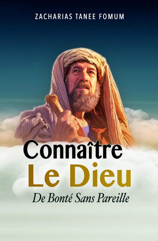 Download Connaître Le Dieu De Bonté Sans Pareille (Faire Du Progrès Spirituel) (French Edition) pdf epub