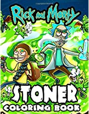 Rick And Morty Stoner Coloring Book: Adults Coloring Books With High Quality Hand-Drawn Images Of Rick And Morty Stoner