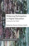Widening Participation in Higher Education : Casting the Net Wide?, , 0230300618
