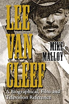 Lee Van Cleef: A Biographical, Film and Television Reference por [Malloy, Mike]