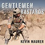Gentlemen Bastards: On the Ground in Afghanistan with America's Elite Special Forces | Kevin Maurer
