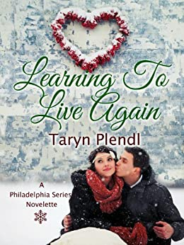 Learning to Live Again (Philadelphia Series Book 4) by [Plendl, Taryn]