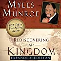 Rediscovering the Kingdom, Expanded Edition Audiobook by Myles Munroe Narrated by Lee Alan