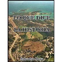 Lo que dice la historia : Cartas al señor Ministro de Ultramar (Spanish Edition)