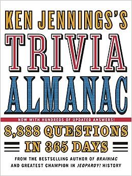 Ken Jennings's Trivia Almanac: 8,888 Questions in 365 Days