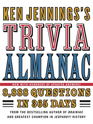 Ken Jennings's Trivia Almanac: 8,888 Questions in 365 Days (20 Quiz Questions And Answers General Knowledge)