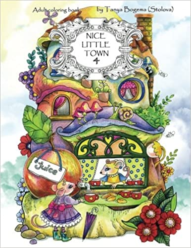 Amazon com nice little town adult coloring book stress relieving coloring pages coloring book for relaxation volume 4 9781984923257 tatiana bogema