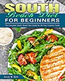 South Beach Diet For Beginners: The Complete South