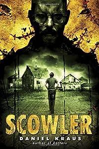 Scowler by Daniel Kraus (2014-12-09)