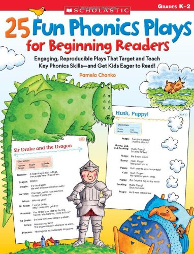 25 Fun Phonics Plays for Beginning Readers: Engaging, Reproducible Plays That Target and Teach Key Phonics Skills—and Ge