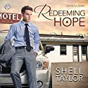 Redeeming Hope Audiobook by Shell Taylor Narrated by Drew Rosenberg