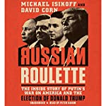 Russian Roulette | David Corn,Michael Isikoff