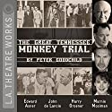The Great Tennessee Monkey Trial Performance by Peter Goodchild Narrated by Edward Asner, Bill Brochtrup, Kyle Colerider-Krugh, Matthew Patrick Davis, John de Lancie, James Gleason, Harry Groener