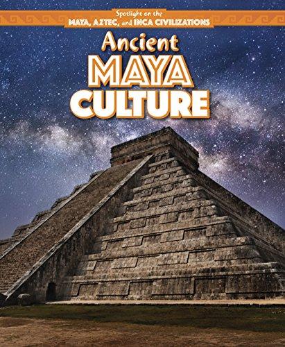 Ancient Maya Culture (Spotlight on the Maya, Aztec, and Inca Civilizations) by PowerKids Press