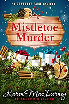 Mistletoe Murder (Dewberry Farm Mysteries Book 4) by [MacInerney, Karen]