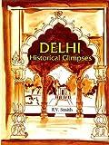 Delhi: Historical Glimpses