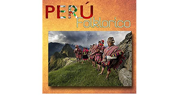 Peru Folklorico by Los Folcloricos de Laredo on Amazon Music - Amazon.com