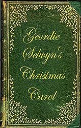 Geordie Selwyn's Christmas Carol (The Selwyn Files Book 2)