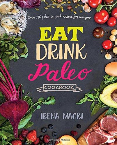 Eat Drink Paleo Cookbook Paleo Inspired
