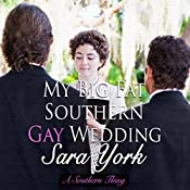My Big Fat Southern Gay Wedding : A Southern Thing: Volume 3 | Sara York