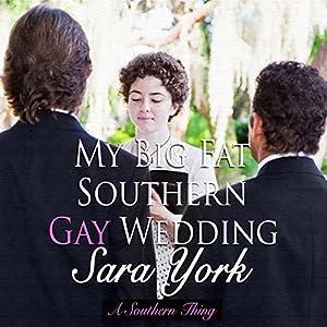 My Big Fat Southern Gay Wedding Audiobook