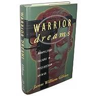 Warrior Dreams: Paramilitary Culture In Post-Vietnam America