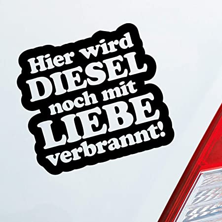 Auto Aufkleber in deiner Wunschfarbe Hier Wird Diesel noch mit Liebe verbrannt !