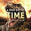 A Man out of Time Audiobook by Christopher Laflan Narrated by Sean Lenhart