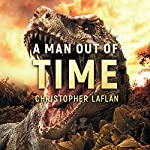 A Man out of Time | Christopher Laflan