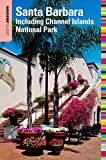Insiders' Guide to Santa Barbara, 4th: Including Channel Islands National Park (Insiders' Guide Series)