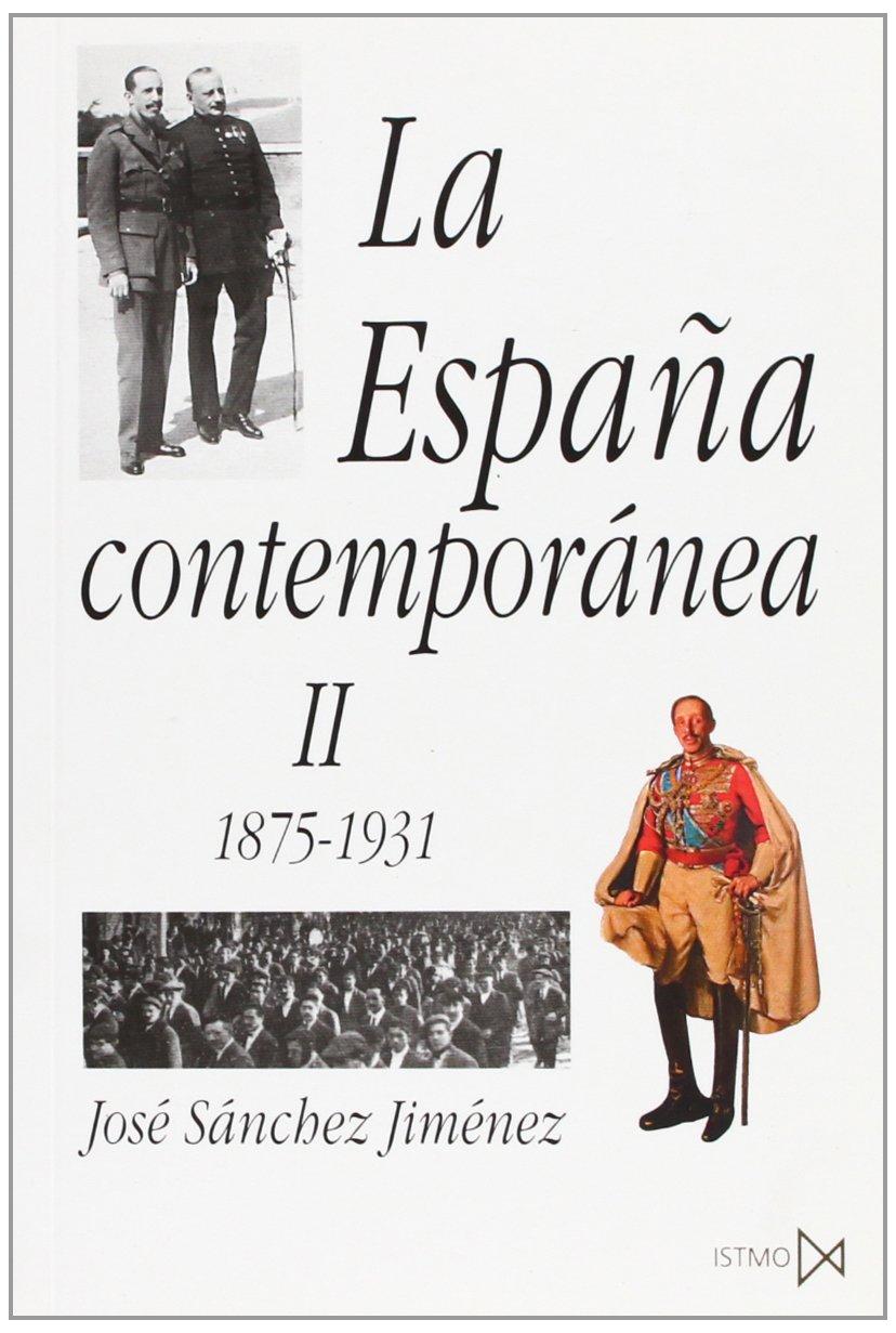 La España contemporánea II: 118 (Fundamentos): Amazon.es: Sánchez Jiménez, José: Libros