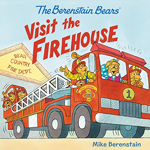 (The Berenstain Bears Visit the Firehouse )