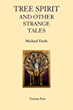 Tree Spirit: And Other Strange Tales