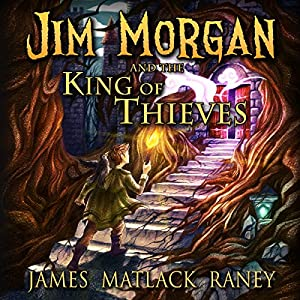Jim Morgan and the King of Thieves Audiobook