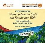 Wiedersehen im Café am Rande der Welt: Eine inspirierende Reise zum eigenen Selbst (Big Five for Life 2)