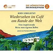 Wiedersehen im Café am Rande der Welt: Eine inspirierende Reise zum eigenen Selbst (Big Five for Life 2) | John Strelecky
