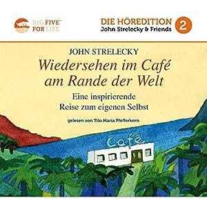Wiedersehen im Café am Rande der Welt: Eine inspirierende Reise zum eigenen Selbst Hörbuch